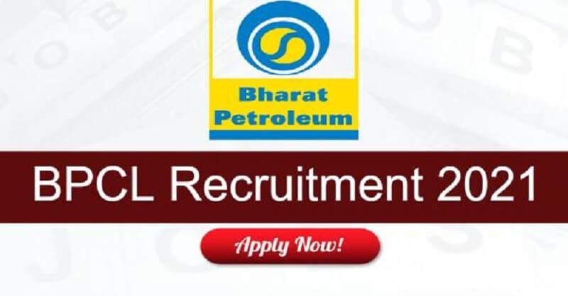 Bharat Petroleum Corporation Ltd Recruitment 2021