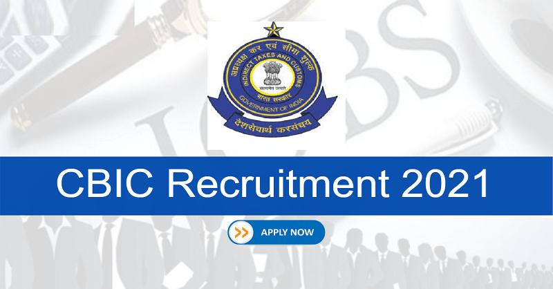 CBIC Recruitment 2021