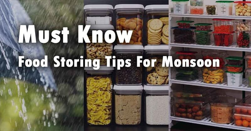 How to preserve snacks during monsoon