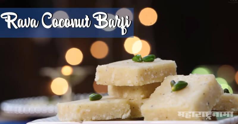 Special recipe, Rava coconut burfi, Indian Recipes